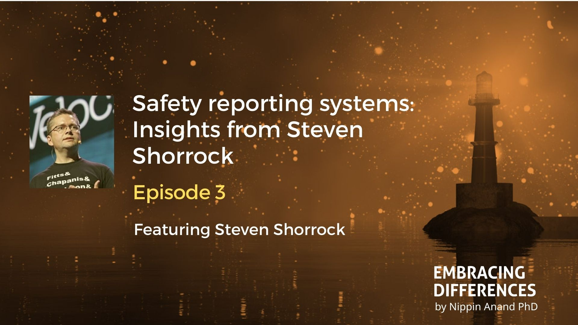 Safety reporting systems: Insights from Steven Shorrock