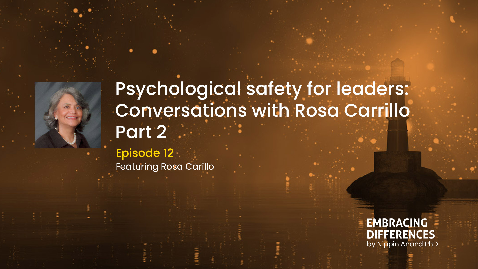 Psychological safety for leaders: Conversations with Rosa Carrillo (part 2)
