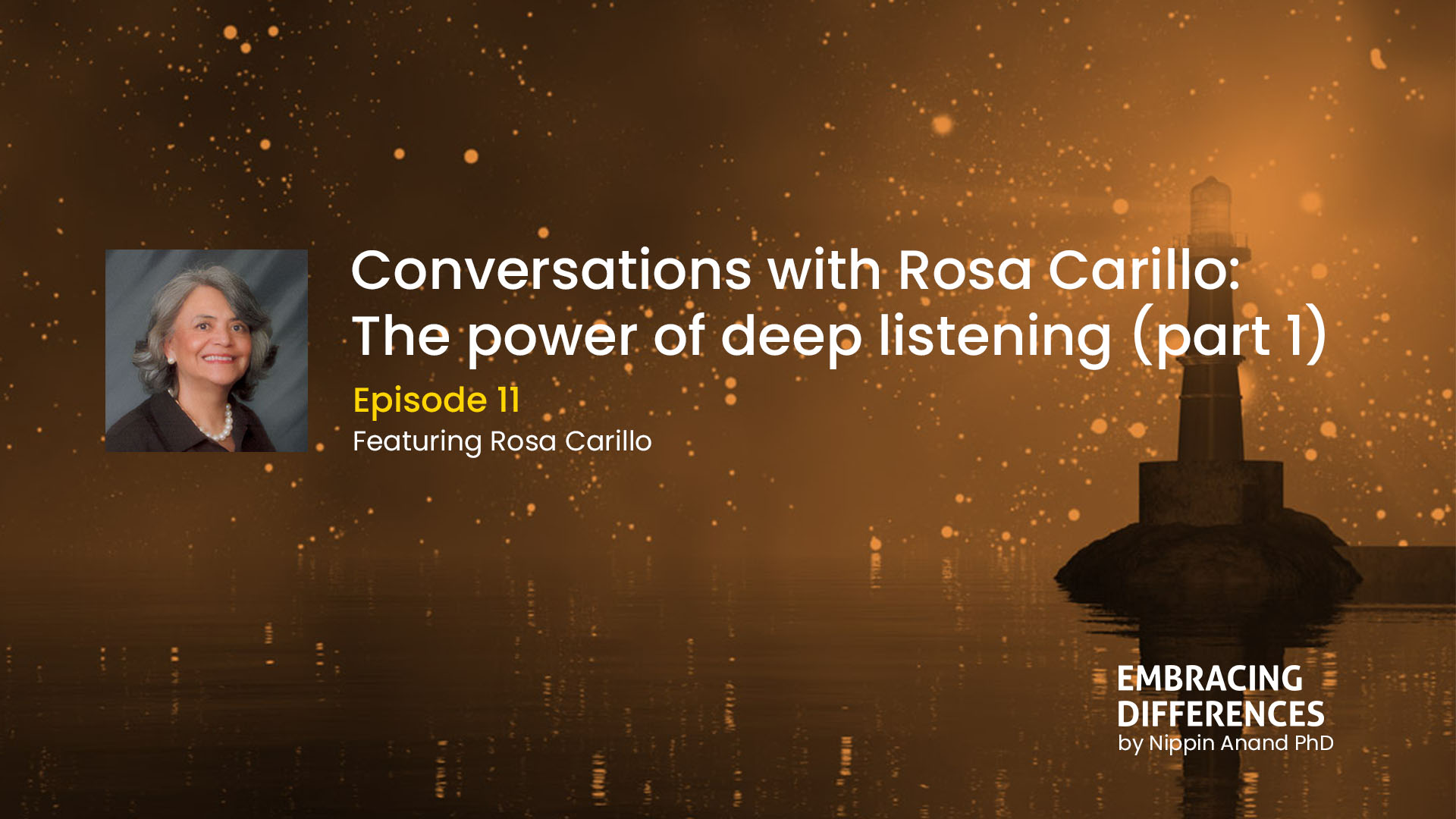 Conversations with Rosa Carrillo: The power of deep listening (part 1)