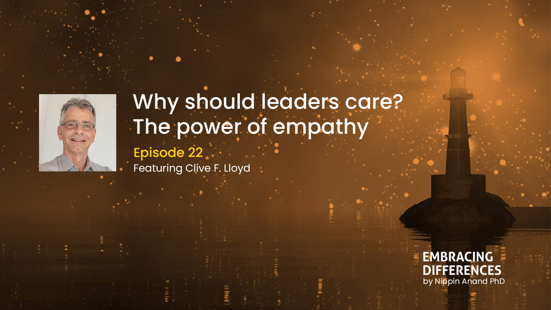 Why should leaders care? The power of empathy with Clive F. Lloyd
