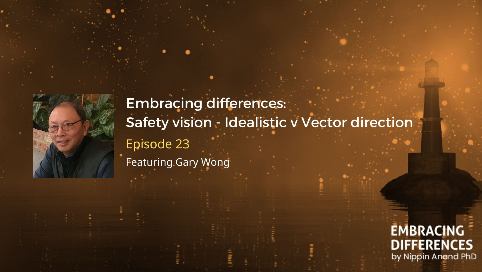 Safety vision – Idealistic v Vector direction: Conversation with Gary Wong