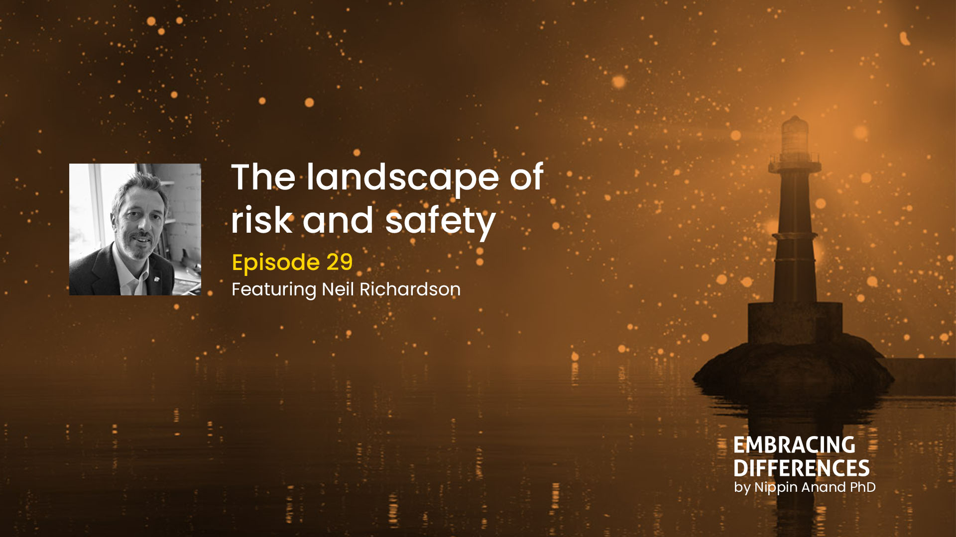 The landscape of risk and safety with Neil Richardson